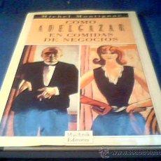 Libros de segunda mano: COMO ADELGAZAR EN COMIDAS DE NEGOCIOS. MICHEL MONTIGNAC. MUCHNIK EDITORES, 1990.. Lote 25667905