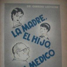 Libros de segunda mano: LA MADRE, EL HIJO, EL MÉDICO. LESTACHE, GARRIDO. . Lote 23719458