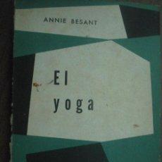 Libros de segunda mano: EL YOGA/ EL HOMBRE PERFECTO. BESANT, ANNIE. 1966. . Lote 23720535