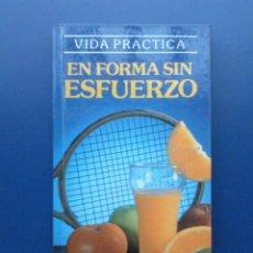 Libros de segunda mano: EN FORMA SIN ESFUERZO - VIDA PRACTICA - SUSAETA. Lote 23965963