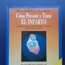 Libros de segunda mano: COMO PREVENIR Y TRATAR EL INFARTO - SALUD - EVEREST. Lote 24016097