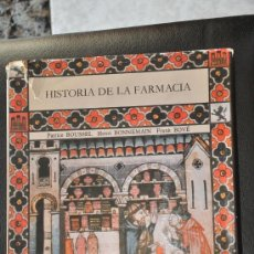Libros de segunda mano: HISTORIA DE LA FARMACIA DE EDICIONES CONDOR BOUSSEL BONNEMAIN BOVÉ AÑO 1984. Lote 24085042