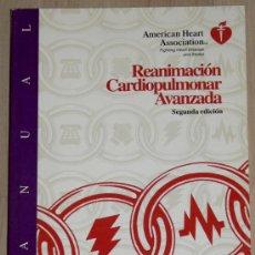 Libros de segunda mano: REANIMACIÓN CARDIOPULMONAR AVANZADA. AMERICAN HEART ASSOCIATION. Lote 24343165