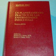 Libros de segunda mano: UN PLANTEAMIENTO PRÁCTICO DE LAS ENFERMEDADES INFECCIOSAS. MANUAL MSD. Lote 25074364