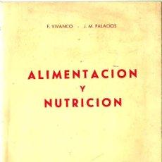 Libros de segunda mano: ALIMENTACIÓN Y NUTRICIÓN /POR FRANCISCO VIVANCO BERGAMIN Y JUAN MANUEL PALACIOS MATEOS - 1974. Lote 25339028