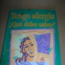 Libros de segunda mano: TENGO ALERGIA ¿QUE DEBO SABER?, POR EL DR. ROBERTO PELTA Y EL DR. ENRIQUE VIVAS. GRUPO ZETA, 1995.. Lote 25434159