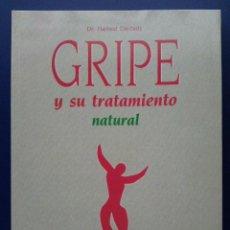 Libros de segunda mano: GRIPE Y SU TRATAMIENTO NATURAL - DR HARTMUT DORSTWITZ - INTEGRAL - SALUD. Lote 25774696