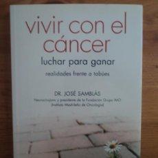 Libros de segunda mano: VIVIR CON ELCANCER. DR. JOSE SAMBLAS. LA ESFERA. 2088 195 PAG. Lote 25920428