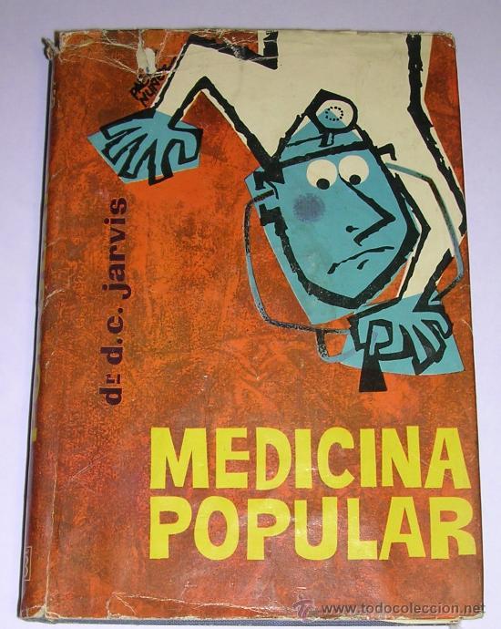 MEDICINA POPULAR - DR. D.C. JARVIS - EDITORIAL BRUGUERA - 1961 - TEMA MEDICINA NATURAL (Libros de Segunda Mano - Ciencias, Manuales y Oficios - Medicina, Farmacia y Salud)