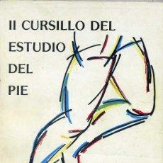 Libros de segunda mano: II CURSILLO DEL ESTUDIO DEL PIE (1987). Lote 26201363