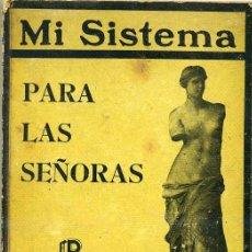 Libros de segunda mano: MULLER : MI SISTEMA PARA LAS SEÑORAS (1941) GIMNASIA FEMENINA. Lote 26202121