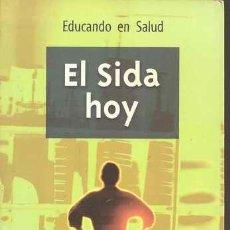 Libros de segunda mano: EL SIDA HOY - HERRERA BALLESTER, ABRIL LÓPEZ DE MEDRANO, ORTEGA GONZÁLEZ. Lote 26304195