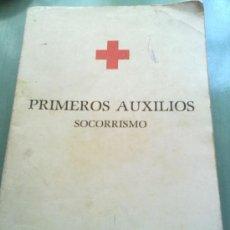 Libros de segunda mano: PRIMEROS AUXILIOS SOCORRISMO CRUZ ROJA ESPAÑOLA. Lote 26365907