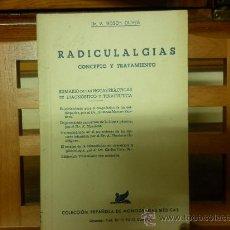 Libros de segunda mano: RADICULALGIAS. CONCEPTO Y TRATAMIENTO (DR. V. BOSCH OLIVES). Lote 26860412