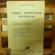 Libros de segunda mano: FIEBRE. FEBRÍCULAS. DISTERMIAS (DR. MARIANO ÁLVAREZ COCA). Lote 26861114