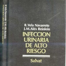 Libros de segunda mano: INFECCIÓN URINARIA DE ALTO RIESGO (1982). Lote 26983171