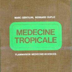 Libros de segunda mano: GENTILINI / DUFLO : MEDICINE TROPICALE (1982) EN FRANCÉS. Lote 26983420