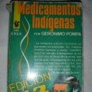 Libros de segunda mano: ANTIGUO LIBRO MEDICAMENTOS INDIGENAS POR GERONIMO POMPA - ENVIO GRATIS A ESPAÑA. Lote 45854656