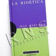 Libros de segunda mano: LIBRO - LA BIOÉTICA - JEAN BERNARD - MEDICINA BIOLOGÍA ÉTICA CIENCIAS DOMINÓS ENSAYO PENSAMIENTO. Lote 27152679