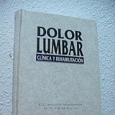 Libros de segunda mano: DOLOR LUMBAR /// CLÍNICA Y REHABILITACIÓN /// MIRANDA Y FLOREZ /// . Lote 27906163