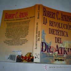 Libros de segunda mano: LA REVOLUCIÓN DIETÉTICA DEL DR. ATKINS ROBERT C. ATKINS GRIJALBO BIBLIOTECA DE LA SALUD 2003 RM51507. Lote 28056020