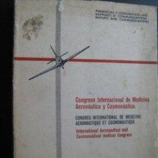 Libros de segunda mano: CONGRESO INTERNACIONAL DE MEDICINA AERONÁUTICA Y COSMONÁUTICA. AAVV. 1962. Lote 28131539
