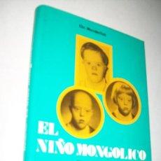 Libros de segunda mano: EL NIÑO MONGÓLICO, POSIBILIDADES DIAGNÓSTICAS Y ASISTENCIALES-CHR. WUNDERLICH-1972-. Lote 28159084