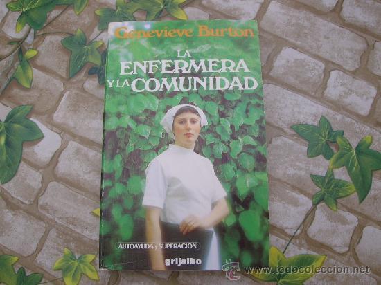 LA ENFERMERA Y LA COMUNIDAD. (Libros de Segunda Mano - Ciencias, Manuales y Oficios - Medicina, Farmacia y Salud)