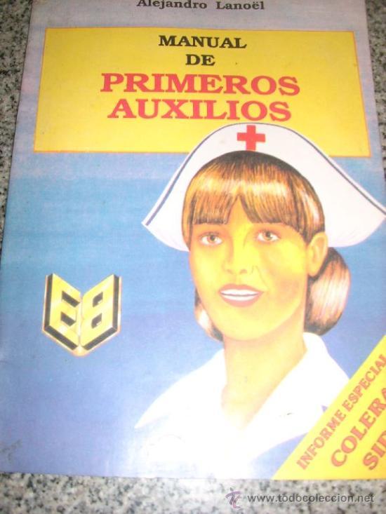 MANUAL DE PRIMEROS AUXILIOS, POR ALEJANDRO LANOËL - EDIT. BETINA - ARGENTINA - 1980 (Libros de Segunda Mano - Ciencias, Manuales y Oficios - Medicina, Farmacia y Salud)