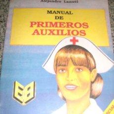 Libros de segunda mano: MANUAL DE PRIMEROS AUXILIOS, POR ALEJANDRO LANOËL - EDIT. BETINA - ARGENTINA - 1980. Lote 28185564
