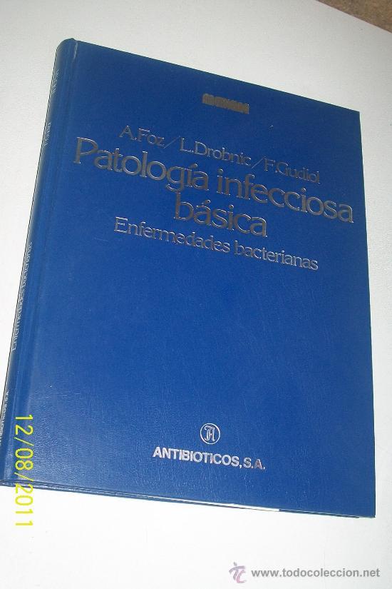 PATOLOGÍA INFECCIOSA BÁSICA, ENFERMEDADES BACTERIANAS-A.FOZ/L.DROBNIC/F.GUDIOL-1981-ANTIBIOTÍCOS (Libros de Segunda Mano - Ciencias, Manuales y Oficios - Medicina, Farmacia y Salud)