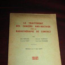 Libros de segunda mano: 1189- 'LE TRAITEMENT DES CANCERS ANO-RECTAUX PAR LA RADIOTHÉRAPIE DE CONTACT' VV.AA. 1960. Lote 28285834