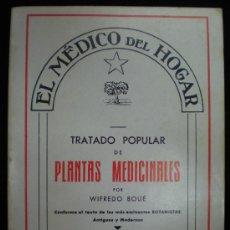 Libros de segunda mano: LIBRO. TRATADO POPULAR DE PLANTAS MEDICINALES. WIFREDO BOUÉ. BARCELONA, 1977.. Lote 28300799