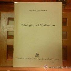Libros de segunda mano: PATOLOGÍA DEL MEDIASTINO (DR. JOSÉ LUIS MARTÍ CARTAYA) I. P. T.. Lote 28395170