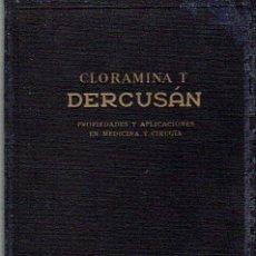 Libros de segunda mano: CLORAMINA T DERCUSAN,PROPIEDADES Y APLICACIONES EN MEDECINA Y CIRUGIA - LAB.NORTE ESPAÑA - 1944. Lote 28422501