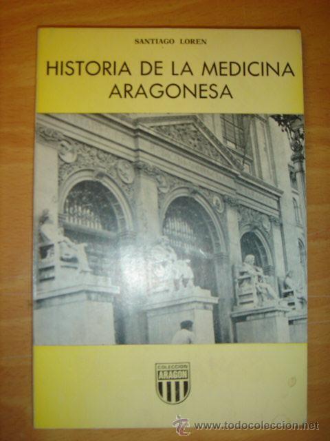 LIBRO HISTORIA DE LA MEDICINA ARAGONESA SANTIAGO LOREN 1979 (Libros de Segunda Mano - Ciencias, Manuales y Oficios - Medicina, Farmacia y Salud)