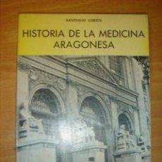 Libros de segunda mano - LIBRO HISTORIA DE LA MEDICINA ARAGONESA SANTIAGO LOREN 1979 - 28433635