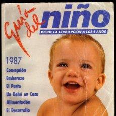 Libros de segunda mano: GUÍA DEL NIÑO DESDE LA CONCEPCIÓN A LOS 6 AÑOS - EDICIÓN AINSA (ANUARIO INFANTIL S.A.).. Lote 28456008
