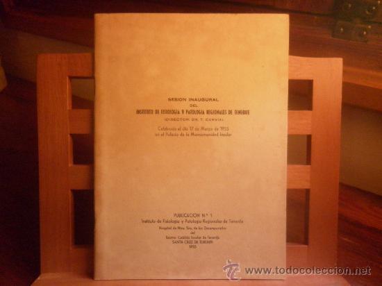 INSTITUTO DE FISIOLOGIA Y PATOLOGIA REGIONALES DE TENERIFE-SESIÓN INAUGURAL 1955 (Libros de Segunda Mano - Ciencias, Manuales y Oficios - Medicina, Farmacia y Salud)