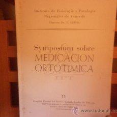 Libros de segunda mano: SYMPOSIUM SOBRE MEDICACION ORTOTIMICA - INSTITUTO DE FISIOLOGÍA Y PATOLOGÍA REGIONALES DE TENERIFE. Lote 28507595