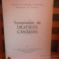 Libros de segunda mano: SYMPOSIUM DE DIGITALES CANARIAS. INSTITUTO DE FISIOLOGÍA Y PATOLOGÍA REGIONALES DE TENERIFE. Lote 28508193