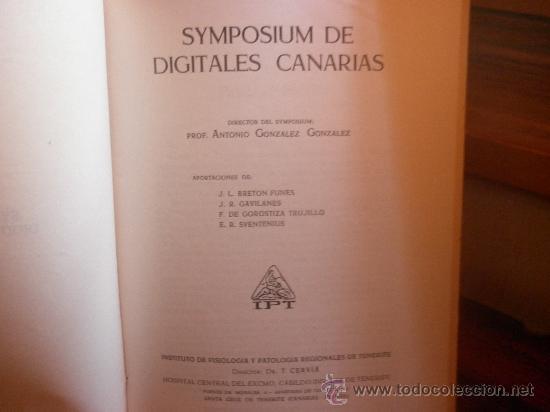Libros de segunda mano: SYMPOSIUM DE DIGITALES CANARIAS. INSTITUTO DE FISIOLOGÍA Y PATOLOGÍA REGIONALES DE TENERIFE - Foto 2 - 28508193