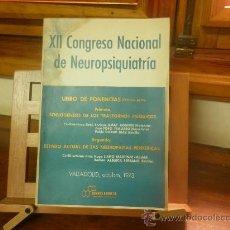 Libros de segunda mano: XII CONGRESO NACIONAL DE NEUROPSIQUIATRÍA-LIBRO DE PONENCIAS-VALLADOLID 1973. Lote 28554282