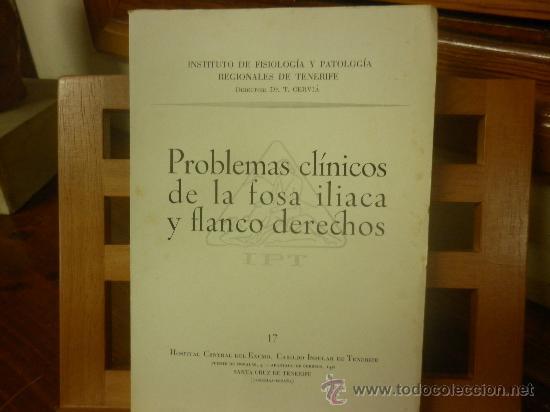 PROBLEMAS CLÍNICOS DE LA FOSA ILIACA Y FLANCO DERECHOS-XI CURSO MONOGRAFICO. I. P. T. (Libros de Segunda Mano - Ciencias, Manuales y Oficios - Medicina, Farmacia y Salud)