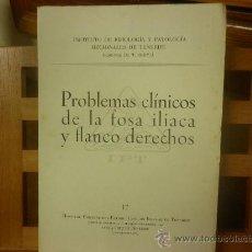 Libros de segunda mano: PROBLEMAS CLÍNICOS DE LA FOSA ILIACA Y FLANCO DERECHOS-XI CURSO MONOGRAFICO. I. P. T.. Lote 28554699