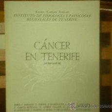 Libros de segunda mano: CÁNCER EN TENERIFE (SYMPOSIUM) INSTITUTO DE FISIOLOGÍA Y PATOLOGÍA REGIONALES DE TENERIFE. . Lote 28569058