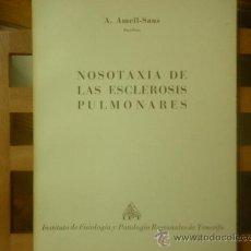 Libros de segunda mano: NOSOTAXIA DE LAS ESCLEROSIS PULMONARES (A. AMELL-SANS) I.P.T.. Lote 28569825