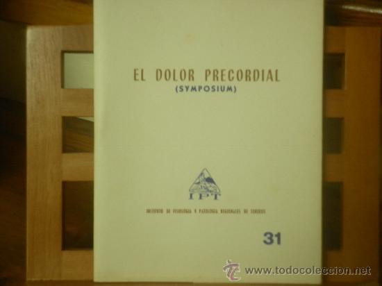 EL DOLOR PRECORDIAL (SYMPOSIUM) INSTITUTO DE FISIOLOGÍA Y PATOLOGÍA REGIONALES DE TENERIFE (Libros de Segunda Mano - Ciencias, Manuales y Oficios - Medicina, Farmacia y Salud)