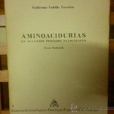 Libros de segunda mano: AMINOACIDURIAS EN DIVERSOS PROCESOS PATOLÓGICOS (TESIS DOCTORAL) GUILLERMO CUBILLO FERREIRA - I.P.T.. Lote 28582025