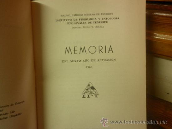 Libros de segunda mano: MEMORIA DEL SEXTO AÑO DE ACTUACIÓN 1960. INSTITUTO DE FISIOLOGÍA Y PATOLOGÍA REGIONALES DE TENERIFE - Foto 2 - 28594950